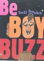 Be Boy Buzz (Hardcover): Bell Hooks