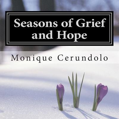 Seasons of Grief and Hope - A Reflective Journey Through Quilts and Poetry (Paperback): Monique Cerundolo