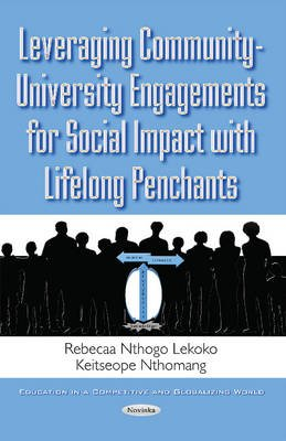 Leveraging Community-University Engagements for Social Impact with Lifelong Penchants (Paperback): Rebecca Nthogo Lekoko