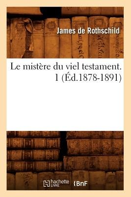 Le Mist re Du Viel Testament. 1 ( d.1878-1891) (French, Paperback): Sans Auteur