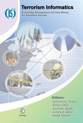 Terrorism Informatics - Knowledge Management and Data Mining for Homeland Security (Paperback, 2008 ed.): Hsinchun Chen, Edna...