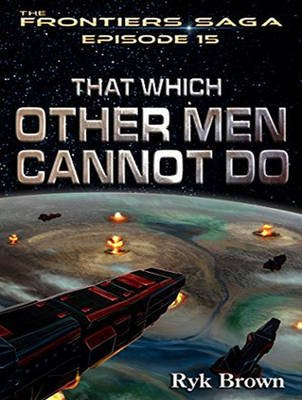 That Which Other Men Cannot Do (Standard format, CD, Unabridged edition): Ryk Brown