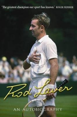 Rod Laver - An autobiography (Hardcover, Main): Rod Laver