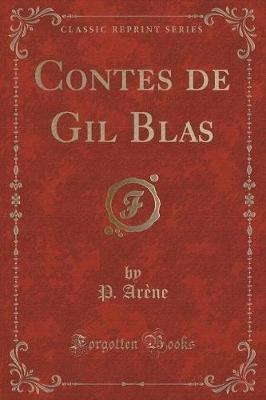 Contes de Gil Blas (Classic Reprint) (French, Paperback): P Arene