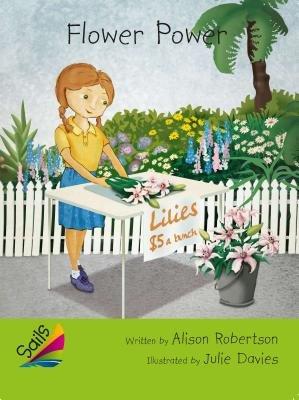 Rigby Reading Sails - Leveled Reader Emerald Grades 4-5 Book 11: Flower Power (Paperback): Alison Roberston