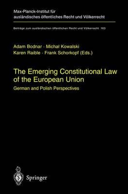 The Emerging Constitutional Law of the European Union - German and Polish Perspectives (Hardcover, 2003 ed.): Adam Bodnar,...