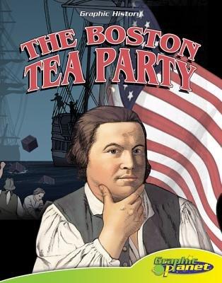 The Boston Tea Party (Electronic book text): Rod Espinosa