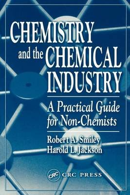 Chemistry and the Chemical Industry (Electronic book text): Robert A. Smiley, Harold L. Jackson