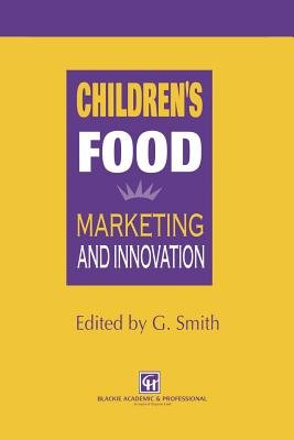 Children's Food - Marketing and Innovation (Paperback, Softcover reprint of the original 1st ed. 1997): G. Smith