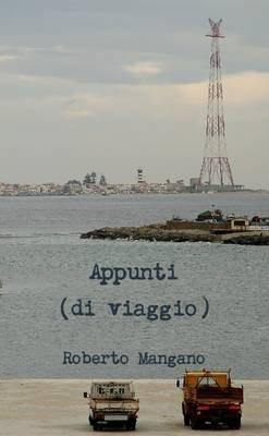 Appunti (Di Viaggio) (Italian, Paperback): Roberto Mangano