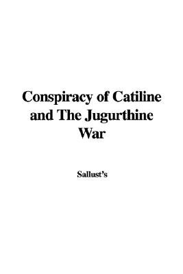 Conspiracy of Catiline and the Jugurthine War (Hardcover): Sallust's