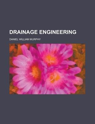 Drainage Engineering (English, Romanian, Paperback): United States Congress Senate, Daniel William Murphy