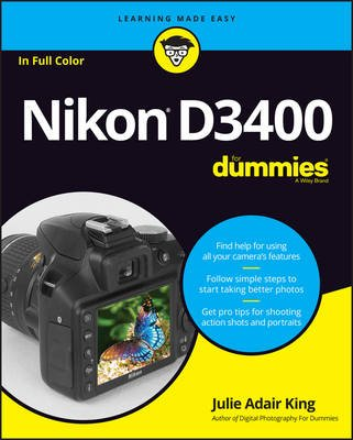 Nikon D3400 For Dummies (Paperback): Julie Adair King
