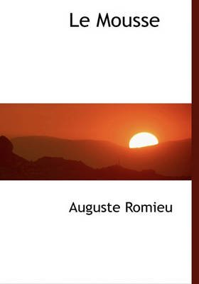 Le Mousse (English, French, Hardcover): Auguste Romieu