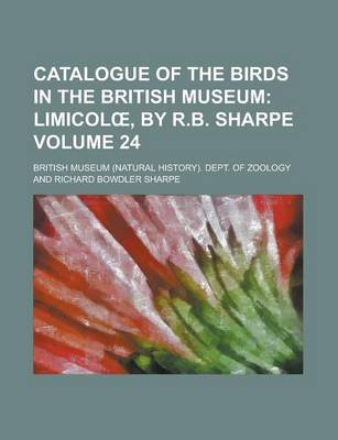 Catalogue of the Birds in the British Museum Volume 24 (Paperback): British Museum Dept of Zoology
