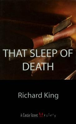 That Sleep of Death - A Sam Wiseman Mystery (Electronic book text): Richard King