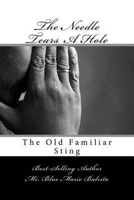 The Needle Tears a Hole - The Old Familiar Sting (Paperback): MS Blue Marie Balcita