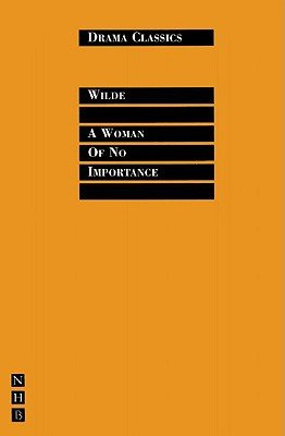 A Woman of No Importance (Paperback): Oscar Wilde