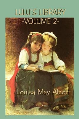 Lulu's Library Vol. 2 (Paperback): Louisa May Alcott