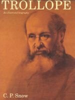 Trollope - An Illustrated Biography (Paperback, New ed): C.P. Snow