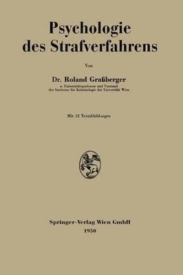 Psychologie des Strafverfahrens (Paperback, Softcover reprint of the original 1st ed. 1950): Roland Grassberger