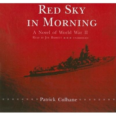 Red Sky in Morning - A Novel of World War II (Standard format, CD, Ubr): Patrick Culhane