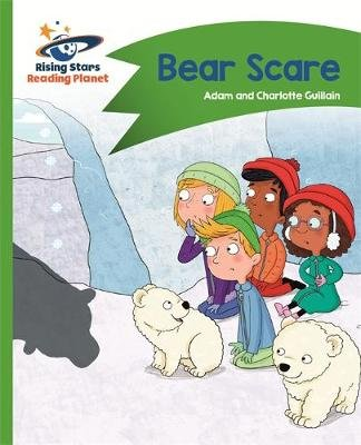 Reading Planet - Bear Scare - Green: Comet Street Kids (Paperback): Adam Guillain, Charlotte Guillain