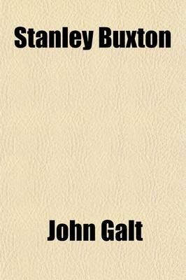Stanley Buxton (Volume 2); Or, the Schoolfellows (Paperback): John Galt