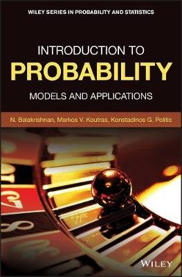 Introduction to Probability - Models and Applications (Hardcover): N. Balakrishnan, Markos V. Koutras, Politis Konstantinos