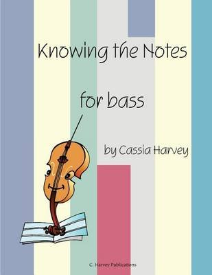 Knowing the Notes for Bass (Paperback): Cassia Harvey