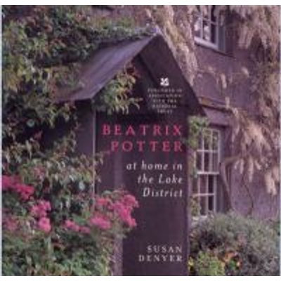Beatrix Potter at Home in the Lake District (Hardcover): Susan Denyer