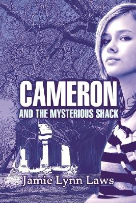 Cameron and the Mysterious Shack (Paperback): Jamie Lynn Laws
