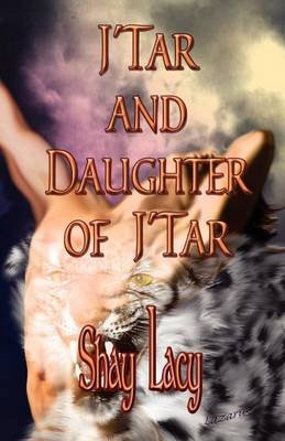 J'Tar and Daughter of J'Tar (Paperback): Shay Lacy