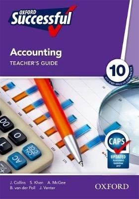 Oxford Successful Accounting CAPS - Gr 10: Teacher's Guide (Paperback): J. Collins, S. Khan, A. McGee, B. van der Poll, J....