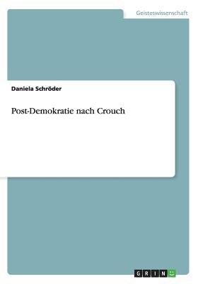 Post-Demokratie Nach Crouch (German, Paperback): Daniela Schroder