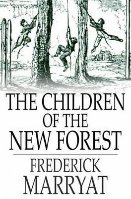The Children of the New Forest (Electronic book text): Frederick Marryat