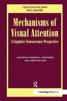 Mechanisms Of Visual Attention: A Cognitive Neuroscience Perspective - A Special Issue of Visual Cognition (Paperback): Sabine...
