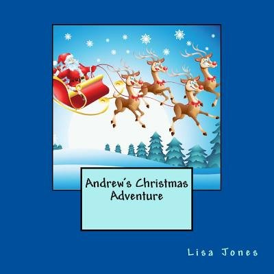 Andrew's Christmas Adventure (Paperback): Lisa Jones