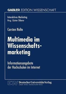Multimedia Im Wissenschaftsmarketing - Informationsangebote Der Hochschulen Im Internet (German, Paperback, 1998): Carsten Nolte