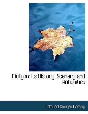Mullyon - Its History, Scenery and Antiquities (Large Print Edition) (Large print, Hardcover, Large type / large print...