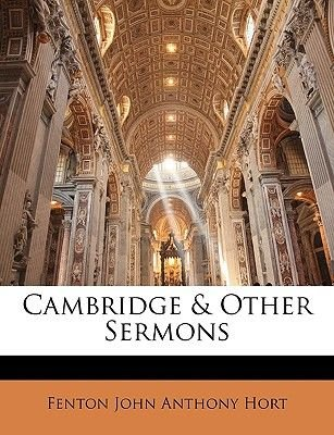 Cambridge & Other Sermons (Paperback): Fenton John Anthony Hort