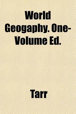 World Geogaphy. One-Volume Ed. (Paperback): Tarr