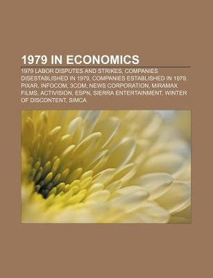 1979 in Economics - 1979 Labor Disputes and Strikes, Companies Disestablished in 1979, Companies Established in 1979, Pixar,...