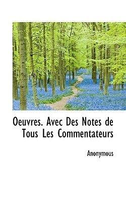 Oeuvres. Avec Des Notes de Tous Les Commentateurs (English, French, Hardcover): Anonymous