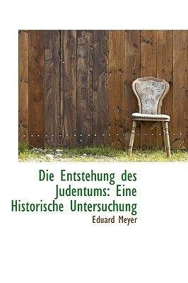 Die Entstehung Des Judentums - Eine Historische Untersuchung (German, Paperback): Eduard Meyer
