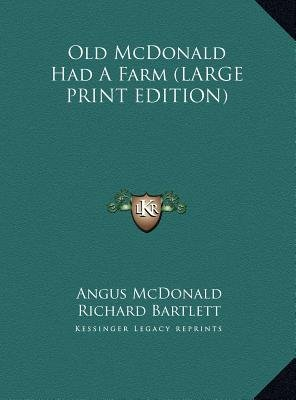 Old McDonald Had a Farm (Large print, Hardcover, large type edition): Angus McDonald