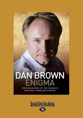 The Dan Brown Enigma - The Biography of the World's Greatest Thriller Writer (Large print, Paperback, [Large Print]):...