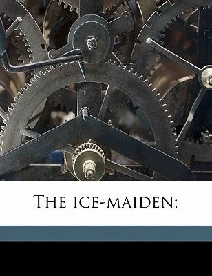 The Ice-Maiden; (Paperback): Hans Christian Andersen