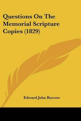 Questions on the Memorial Scripture Copies (1829) (Paperback): Edward John Burrow