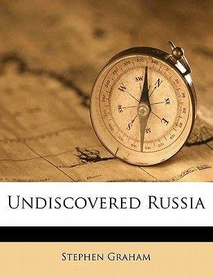 Undiscovered Russia (Paperback): Stephen Graham